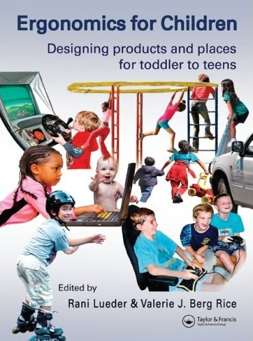 Ergonomics for children: Designing products and places for toddlers to teens